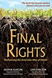Slocum, Joshua: Final Rights: Reclaiming the American Way of Death