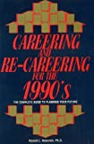 Krannich, Ronald L.: Careering and Re-Careering for the 1990s