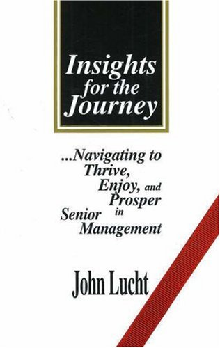 insights-for-the-journey-navigating-to-thrive-enjoy-and-prosper-in-senior-management