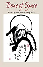 Bone of Space: Poems by Zen Master Seung…