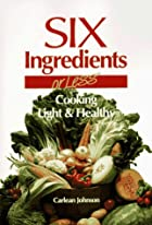 Six Ingredients or Less: Cooking Light &…