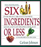 Johnson, Carlean: Six Ingredients or Less