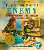 Webster-Doyle, Terrence: Fighting the Invisible Enemy: Understanding the Effects of Conditioning (Sane and Intelligent Living Series)