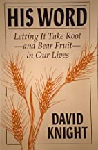 His Word: Letting It Take Root - And Bear…