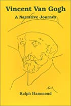 Vincent Van Gogh: A Narrative Journey by…