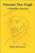 Vincent Van Gogh: A Narrative Journey by…