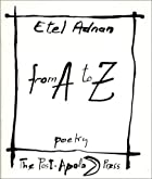 From A to Z Poetry by Etel Adnan