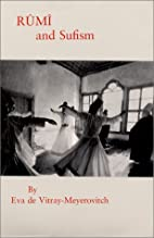 Rumi and Sufism by Eva de Vitray-Meyerovitch