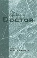 On Being a Doctor (Medical Humanities) by…