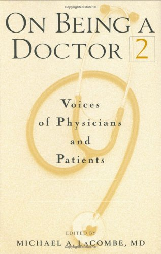 on-being-a-doctor-2-voices-of-physicians-and-patients-medical-humanities