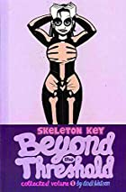 Skeleton Key, Volume One : Beyond the…