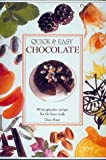 Steer, Gina: Quick & Easy Chocolate: 70 Imaginative Recipes for the Busy Cook