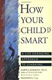 Dawna Markova: How Your Child Is Smart: A Life-Changing Approach to Learning