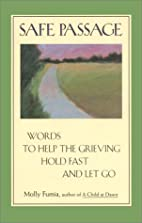 Safe Passage: Words to Help the Grieving by…