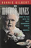 Gilbert, Ronnie: Ronnie Gilbert on Mother Jones: Face to Face With the Most Dangerous Woman in America