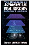 Richard Berry: The Handbook of Astronomical Image Processing (Includes AIP4WIN Software) [Book with CD-ROM]