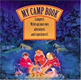 Marlor Pr Editors: My Camp Book: Campers! Write Up Your Own Adventures and Experiences!