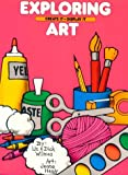 Wilmes, Liz: Exploring Art: Create It ~ Display It
