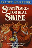 Schaeffer, Franky: Sham Pearls for Real Swine