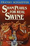 Schaeffer, Franky: Sham Pearls for Real Swine