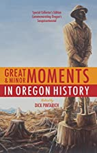 Great and Minor Moments in Oregon History by…