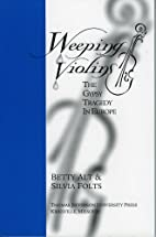Weeping Violins: The Gypsy Tragedy in Europe…