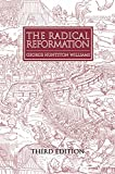 Williams, George Huntston: The Radical Reformation