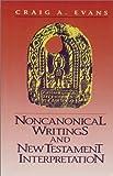 Evans, Craig A.: Noncanonical Writings and New Testament Interpretation