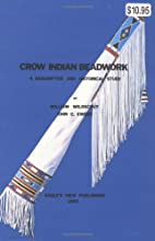 Crow Indian Beadwork: A Descriptive and…