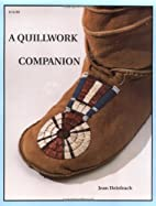 A Quillwork Companion: An Illustrated Guide…