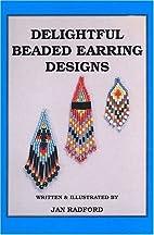 Delightful Beaded Earring Designs by Jan…
