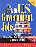 Damp, Dennis V.: The Book of U.S. Government Jobs: Where They Are, What&#39;s Available &amp; How to Get One