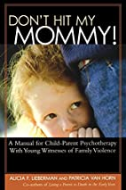 Don't Hit My Mommy: A Manual For…