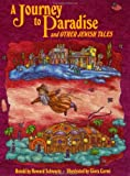 Schwartz, Howard: A Journey to Paradise and Other Jewish Tales