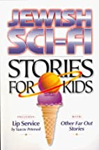 Jewish Sci-Fi Stories for Kids by Yaacov…