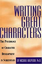 Writing Great Characters : The Psychology of…