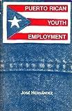 Hernandez, Jose: Puerto Rican youth employment