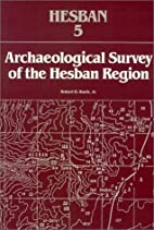 Archaeological Survey of the Hesban Region…