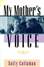 My Mother's Voice by Sally Callahan