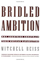 Bridled Ambition: Why Countries Constrain…