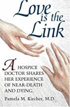 Love is the Link: A Hospice Doctor Shares…