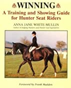 Winning: A Training and Showing Guide for…