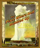 Clary, David: The Place Where Hell Bubbled Up: A History of the First National Park