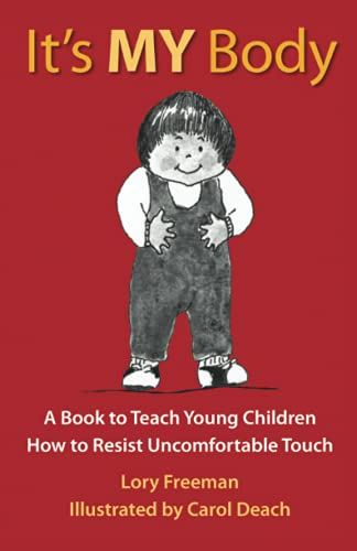 its-my-body-a-book-to-teach-young-children-how-to-resist-uncomfortable-touch-childrens-safety-series-and-abuse-prevention