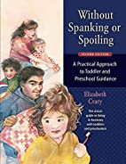 Without Spanking or Spoiling: A Practical…