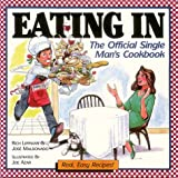 Maldonado, Jose: Eating in: The Official Single Man's Cookbook