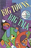 Smith, Patricia: Big Towns, Big Talk: Poems