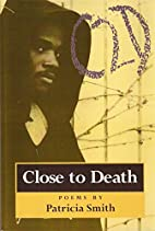 Close to Death: Poems by Patricia Smith