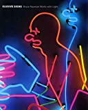 Ketner, Joseph D.: Elusive Signs: Bruce Nauman Works With Light