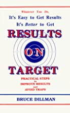 Results on Target by Bruce Dillman